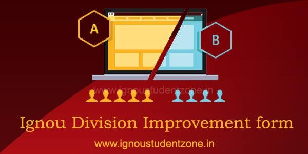 Ignou division improvement form or ignou class improvement form