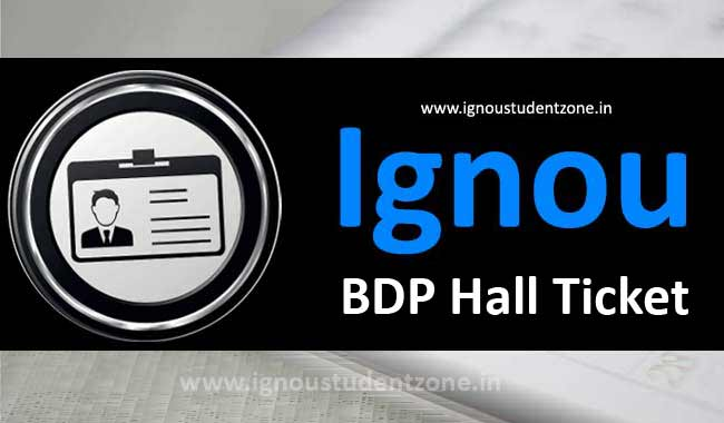Ignou BDP hall ticket for term end examination