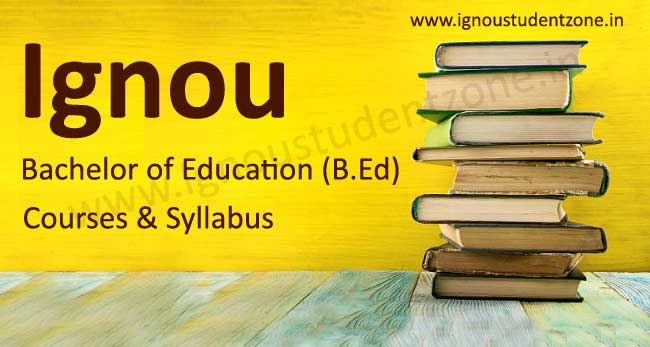 Know about Ignou BEd Courses