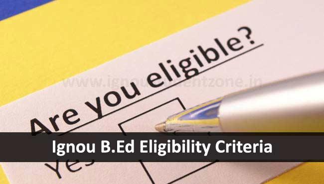 Check out Igou B.ED eligibility Criteria