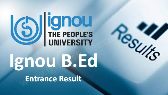 Ignou B.Ed Entrance result online