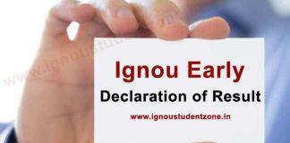 Ignou Early Declaration result June & December