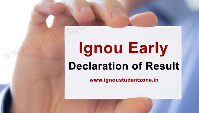 Ignou Early Declaration result June & December