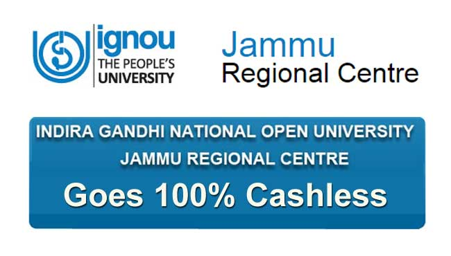ignou jammu regional centre goes 100 percent cashless