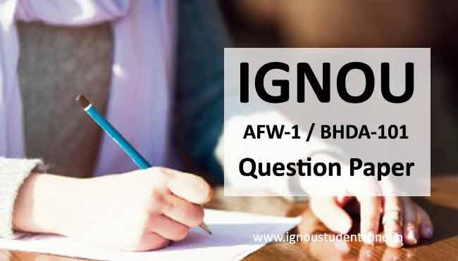 Ignou AFW 1 Question Paper, Ignou BHDA 101 Question paper