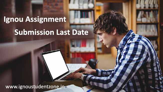 Ignou Assignment submission last date
