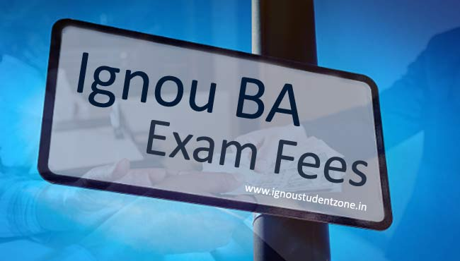 Ignou BA Exam fees