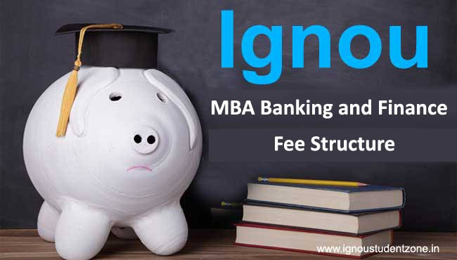 Ignou MBA Banking and Finance fee structure