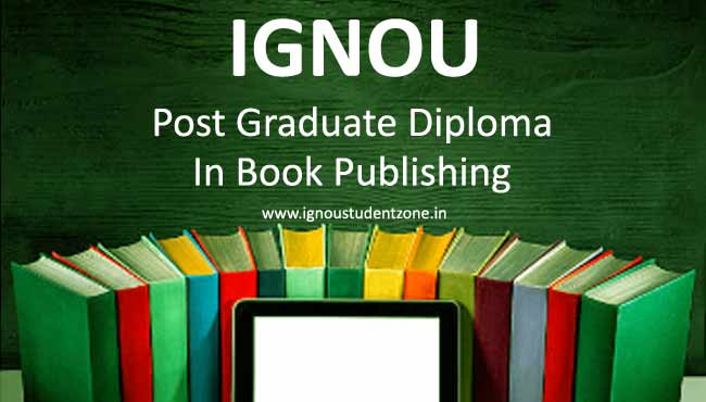 Ignou post graduate diploma in book publishing