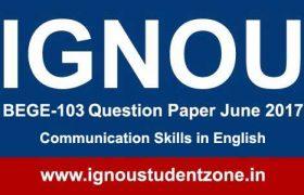 Ignou BEGE 103 question paper June 2017