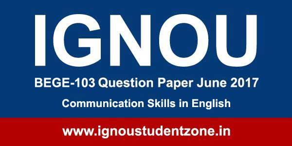 Ignou BEGE 103 question paper June 2017