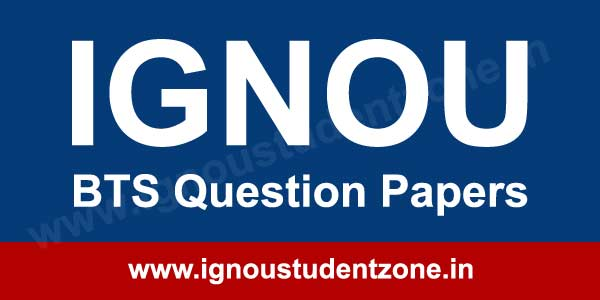 Ignou BTS question papers of previous years