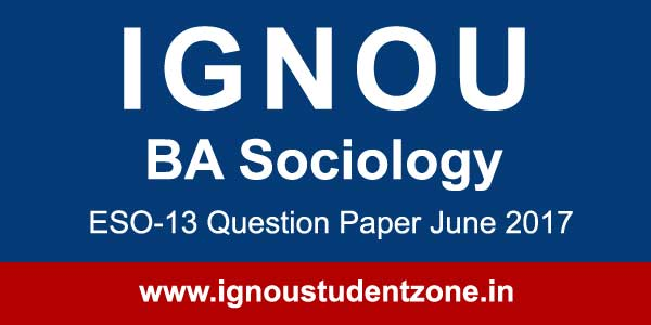 Ignou ESO 13 question paper June 2017