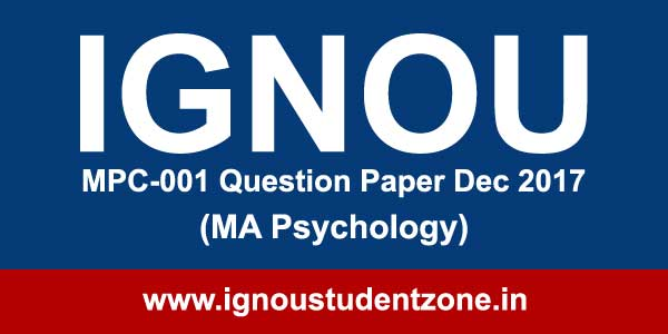 Ignou MPC 001 question paper (MA Psychology)