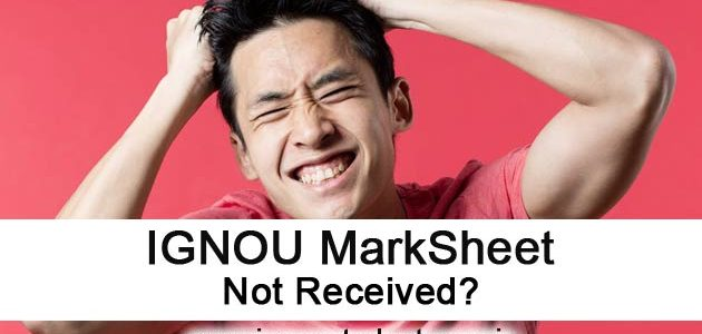 IGNOU MarkSheet Not Received | IGNOU Marksheet Dispatch Status