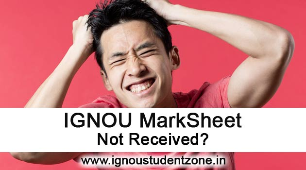 IGNOU Markshet not received