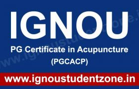 IGNOU Post Graduate Certificate In Acupuncture