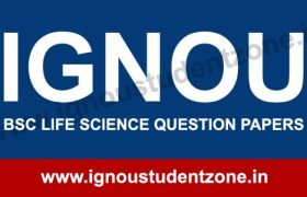 IGNOU BSC Life Science Question papers of previous years