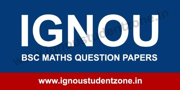 IGNOU BSC Mathematics Question Papers - IGNOU Student Zone